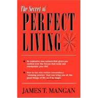 secret of perfect living